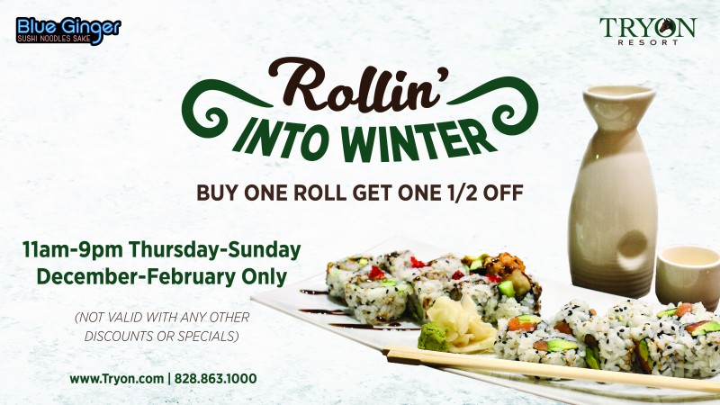 Winter at Blue Ginger Sushi: Buy One Roll Get One Half Off