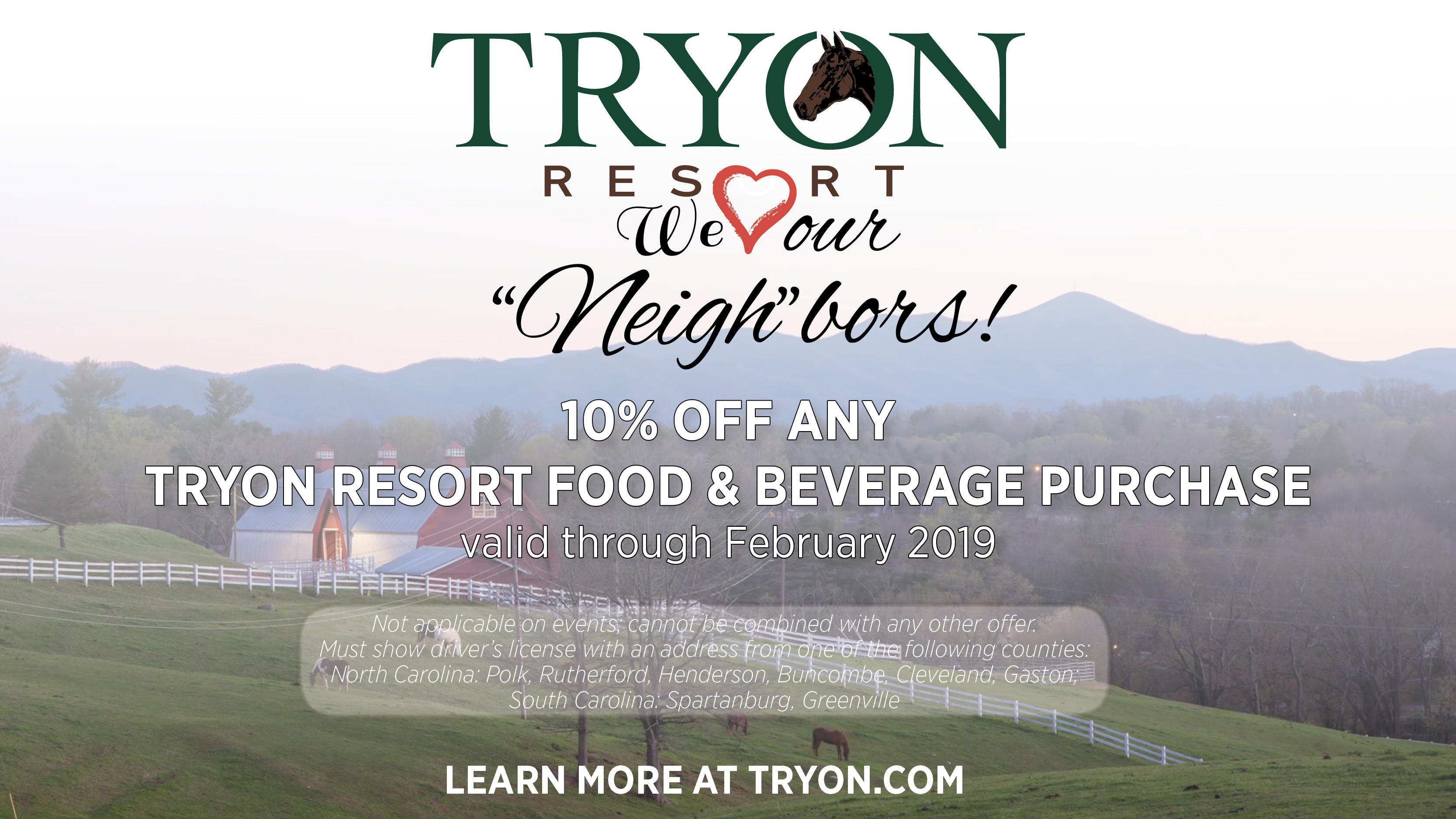 "We love our ""Neigh""bors! Show your ID and receive 10% off all food and beverage purchases through February!"